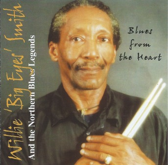 "Willie ""Big Eyes"" Smith  ""Blues From The Heart"""